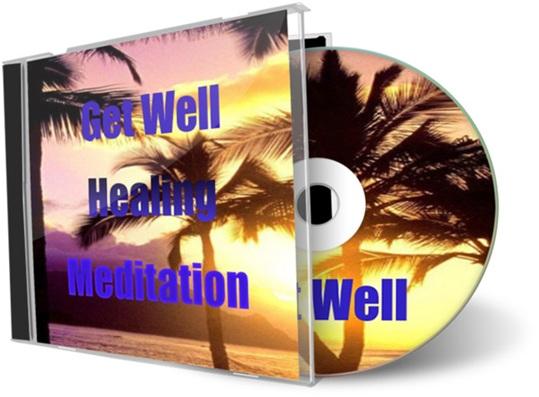 Get Well Healing Meditation  Program